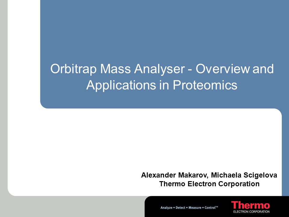Orbitrap Mass Analyser - Overview and Applications in Proteomics