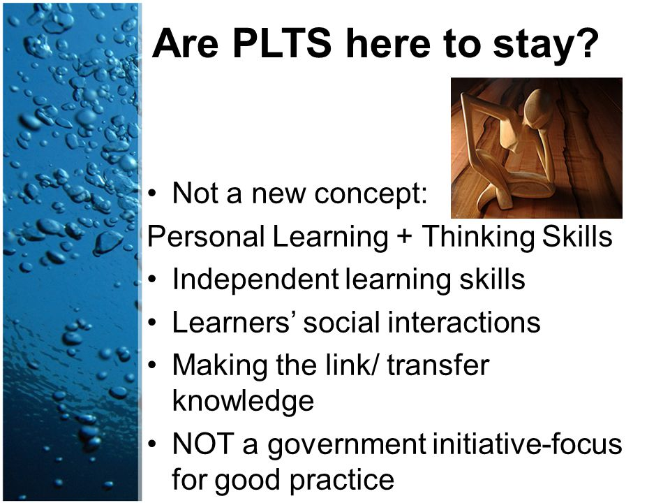 Are PLTS here to stay Not a new concept: