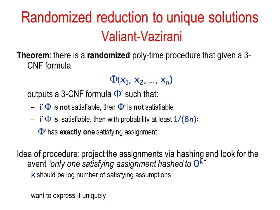 Randomized reduction to unique solutions Valiant-Vazirani