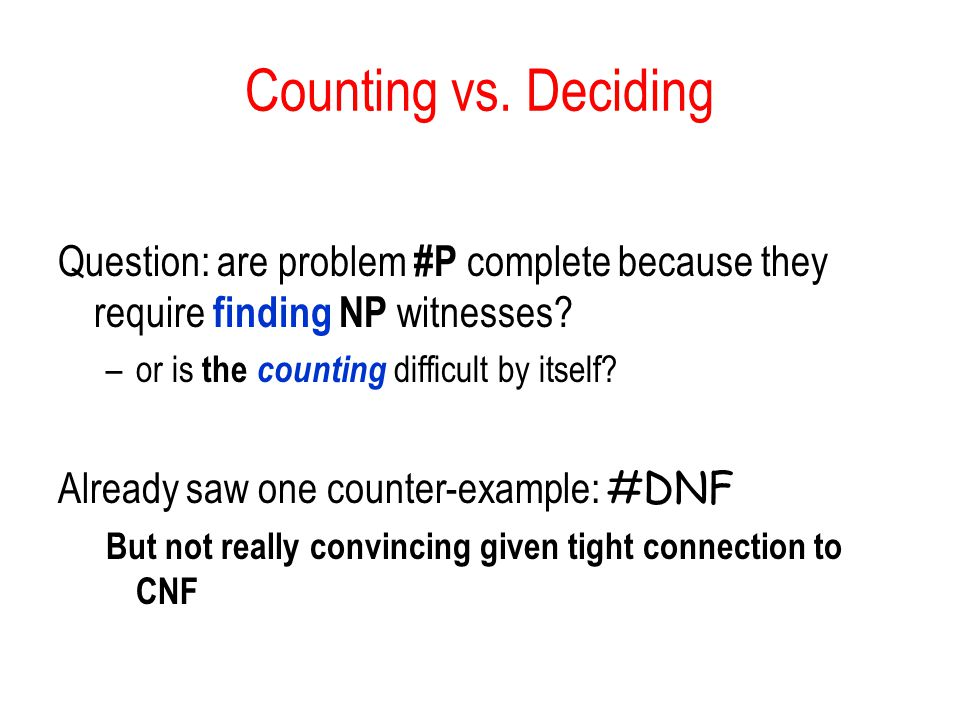 Counting vs. Deciding Question: are problem #P complete because they require finding NP witnesses or is the counting difficult by itself