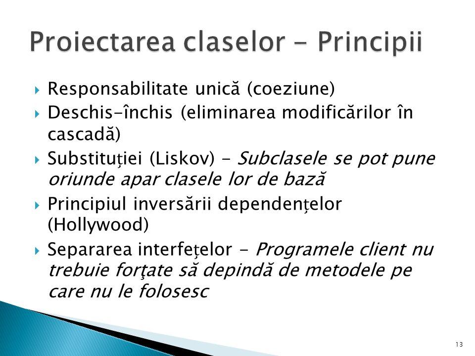 Proiectarea claselor - Principii