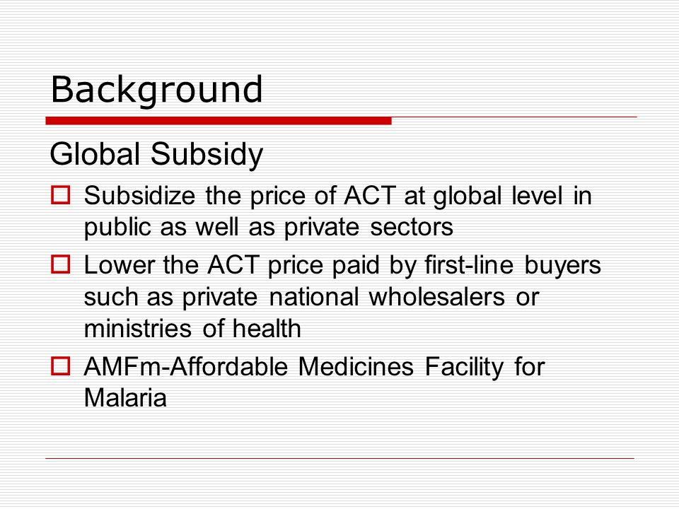 Background Global Subsidy