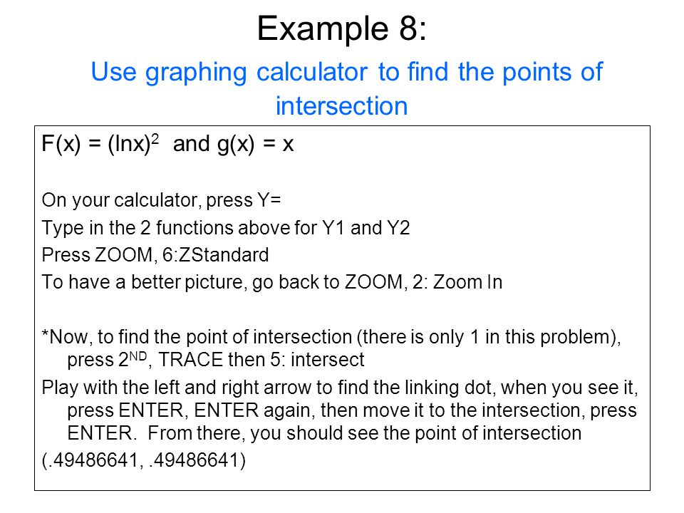 Example 8: Use graphing calculator to find the points of intersection