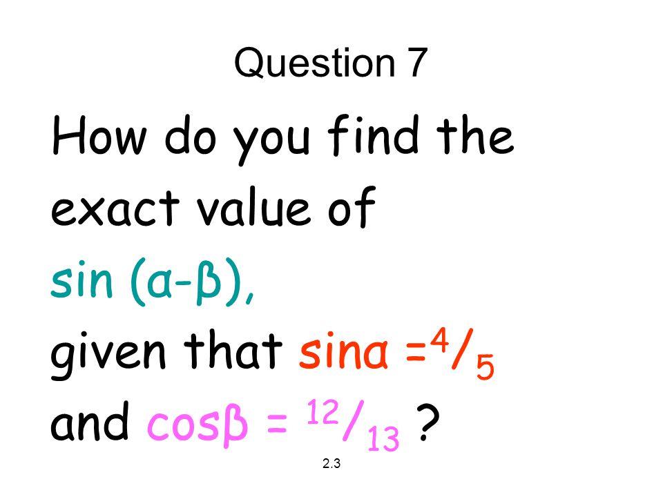 How do you find the exact value of sin (α-β), given that sinα =4/5