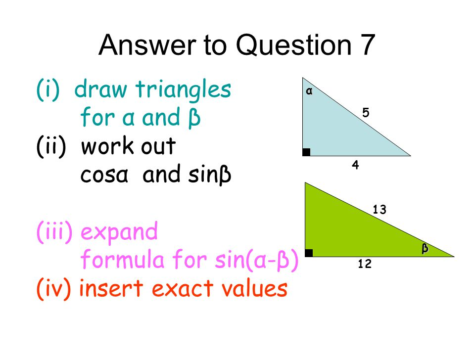 Answer to Question 7 (i) draw triangles for α and β (ii) work out