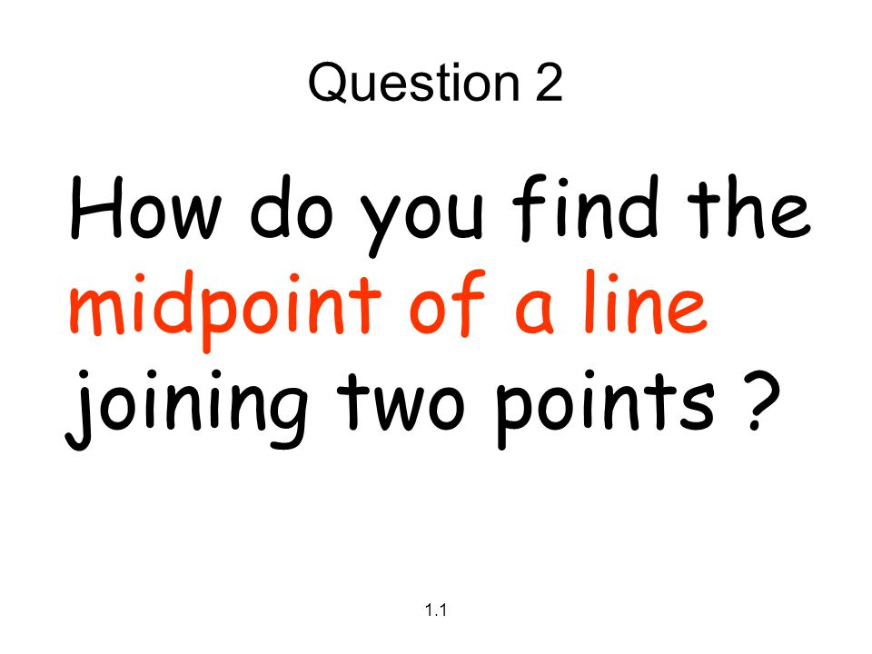 How do you find the midpoint of a line joining two points