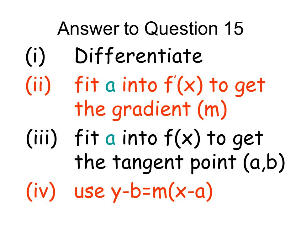 (ii) fit a into f'(x) to get the gradient (m)