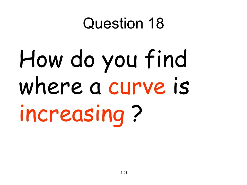 How do you find where a curve is increasing