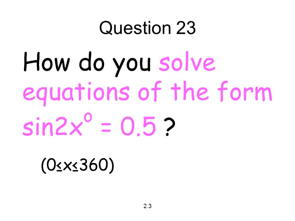 How do you solve equations of the form sin2xo = 0.5 (0≤x≤360)