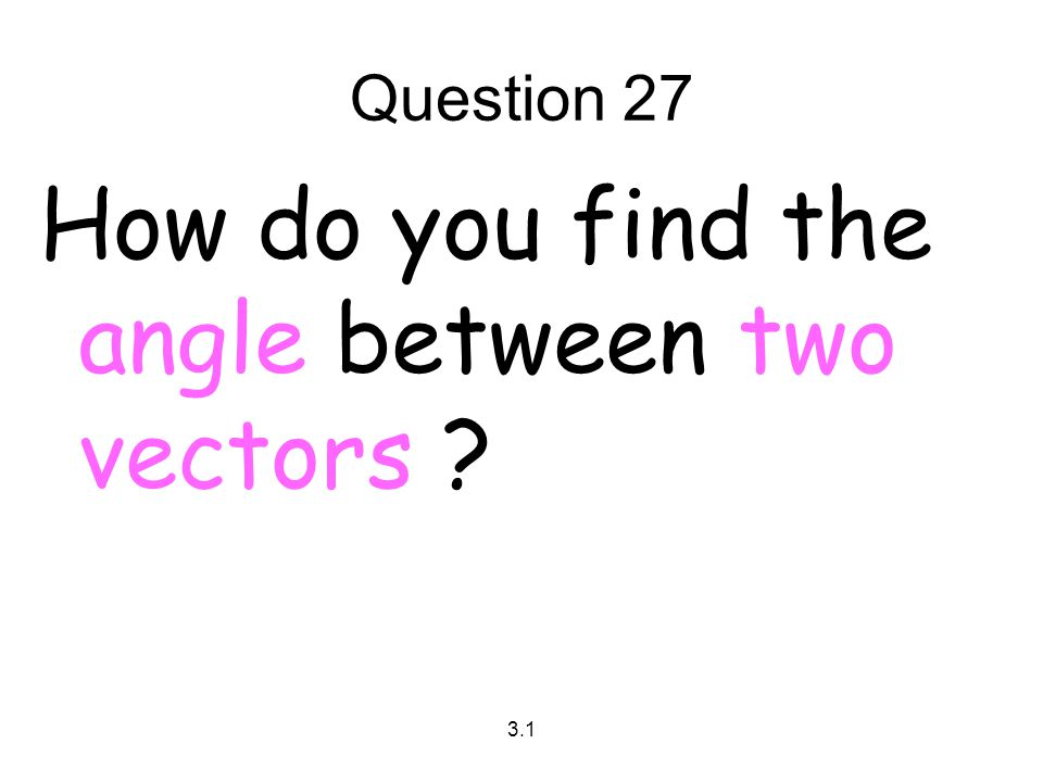 How do you find the angle between two vectors
