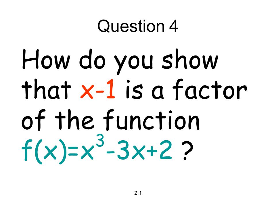 How do you show that x-1 is a factor of the function f(x)=x3-3x+2