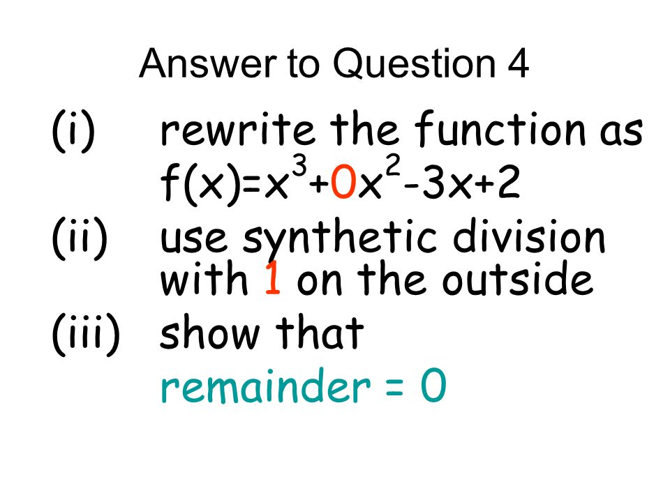 (i) rewrite the function as f(x)=x3+0x2-3x+2