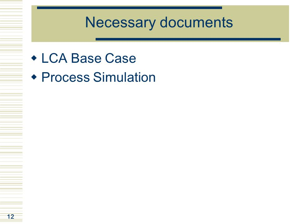 Necessary documents LCA Base Case Process Simulation