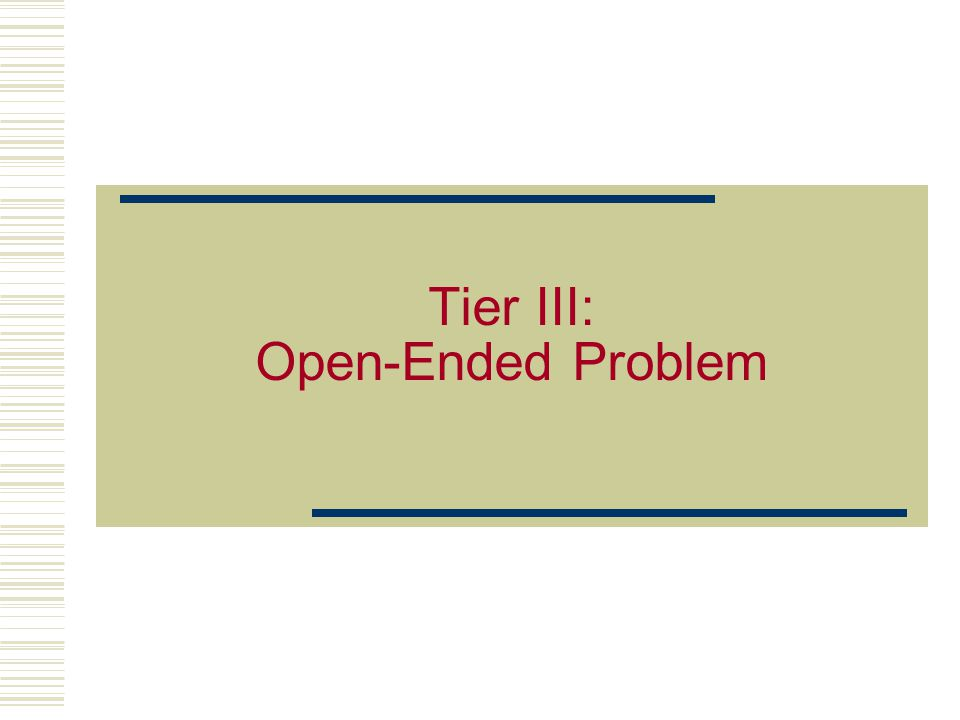 Tier III: Open-Ended Problem