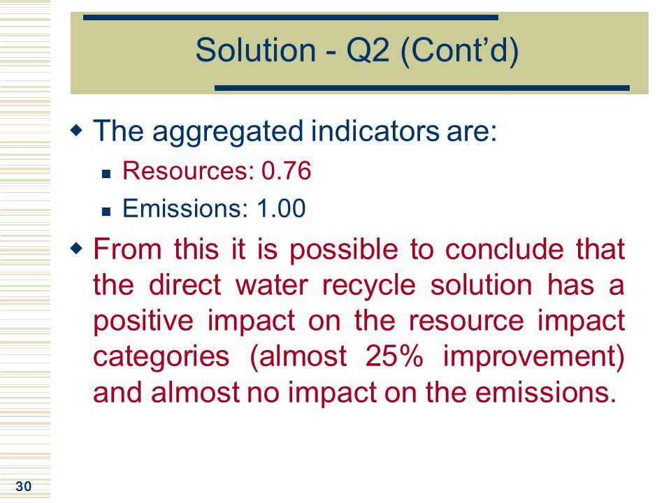 Solution - Q2 (Cont'd) The aggregated indicators are: