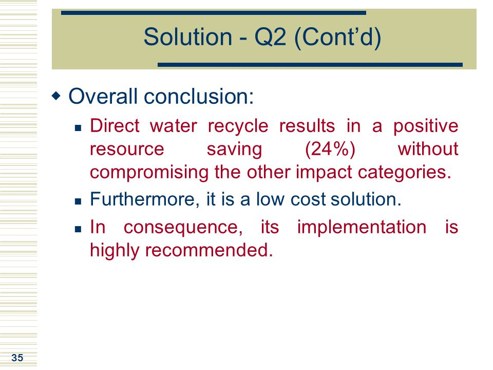 Solution - Q2 (Cont'd) Overall conclusion: