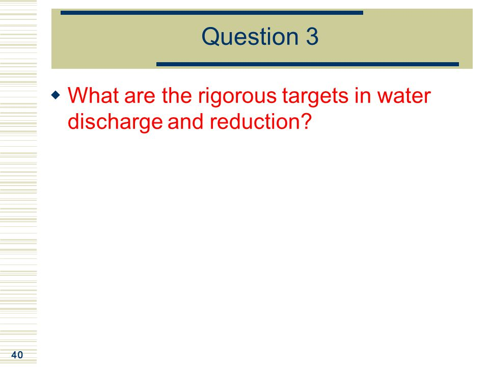 Question 3 What are the rigorous targets in water discharge and reduction