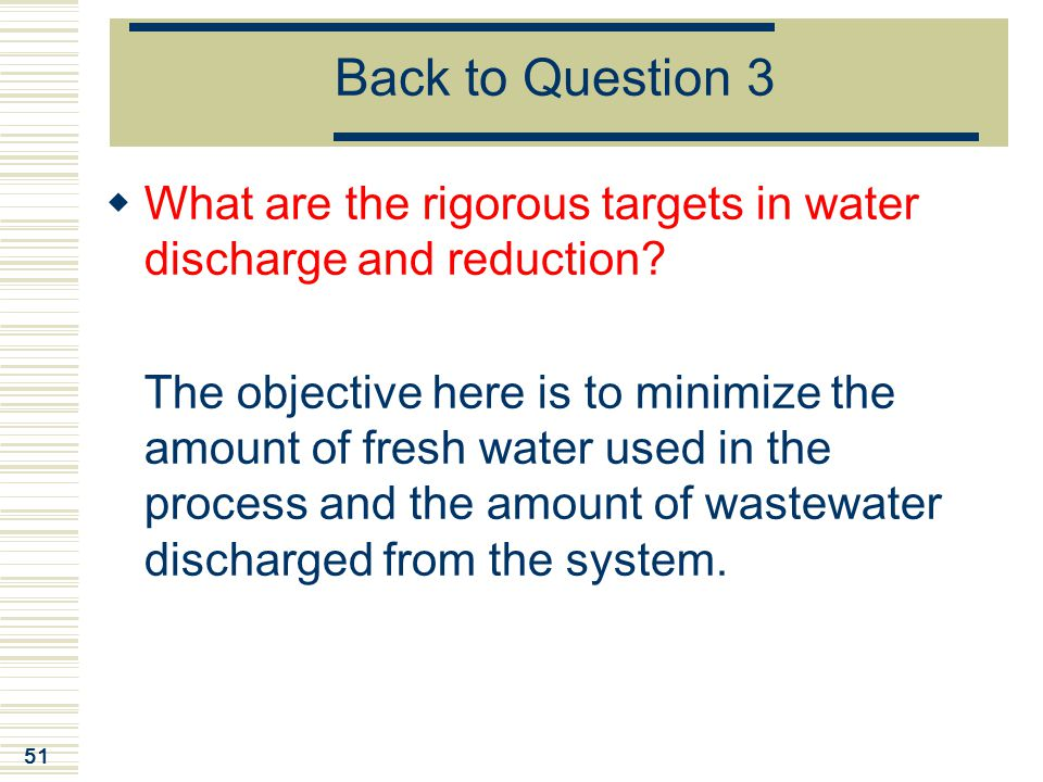 Back to Question 3 What are the rigorous targets in water discharge and reduction
