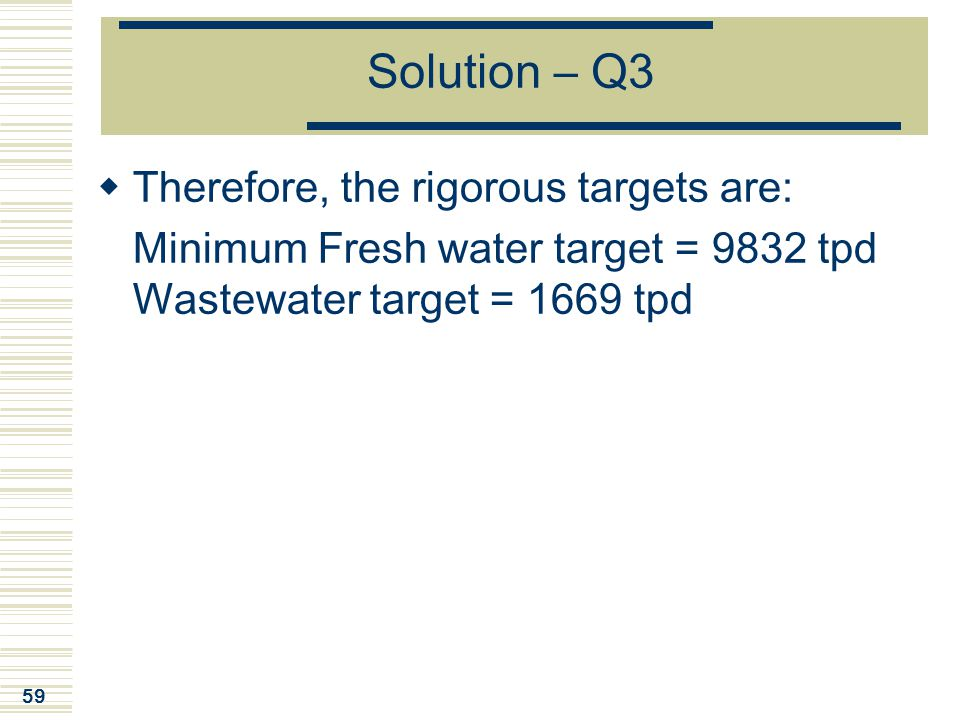 Solution – Q3 Therefore, the rigorous targets are: