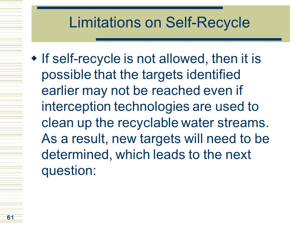 Limitations on Self-Recycle