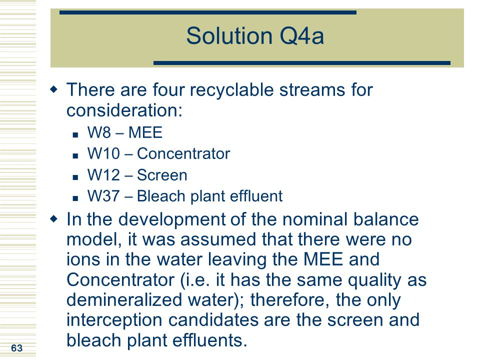 Solution Q4a There are four recyclable streams for consideration: