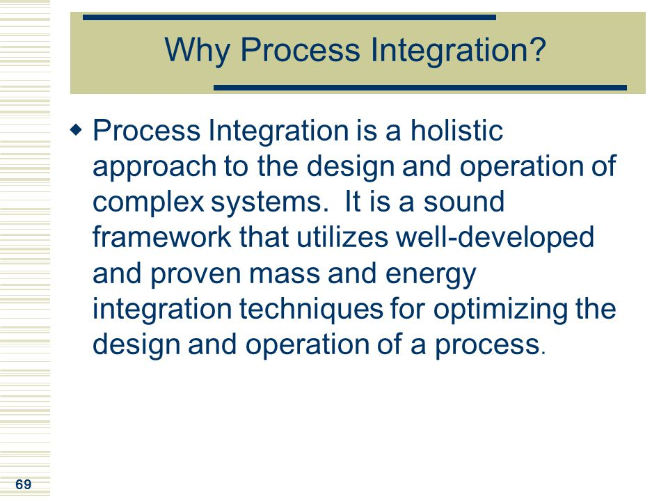 Why Process Integration