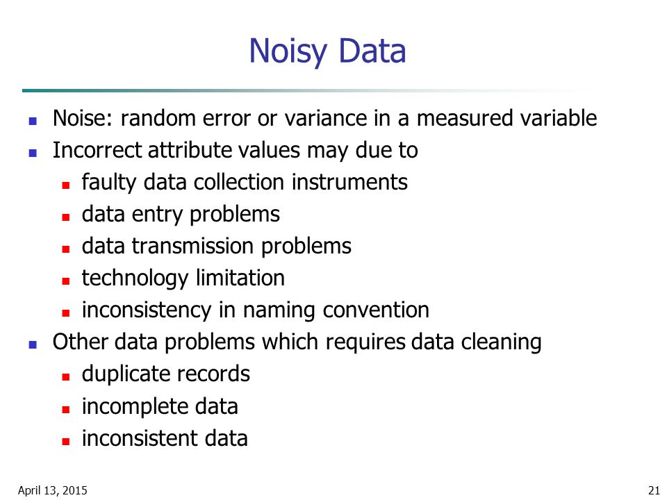 Noisy Data Noise: random error or variance in a measured variable