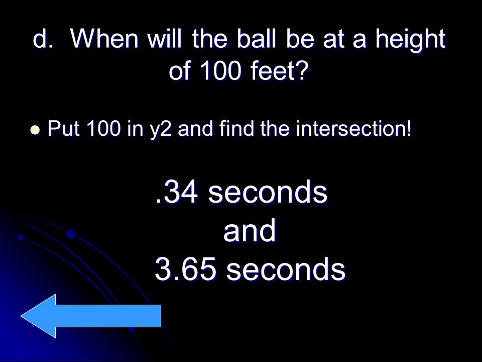 d. When will the ball be at a height of 100 feet