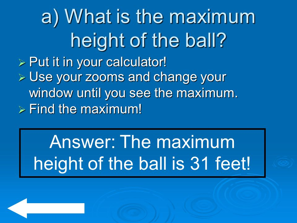 a) What is the maximum height of the ball