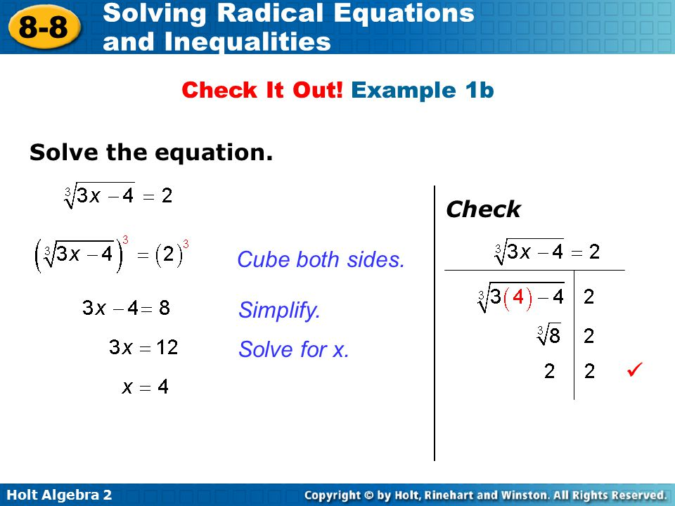 Check It Out! Example 1b Solve the equation. Check Cube both sides. Simplify. Solve for x. 