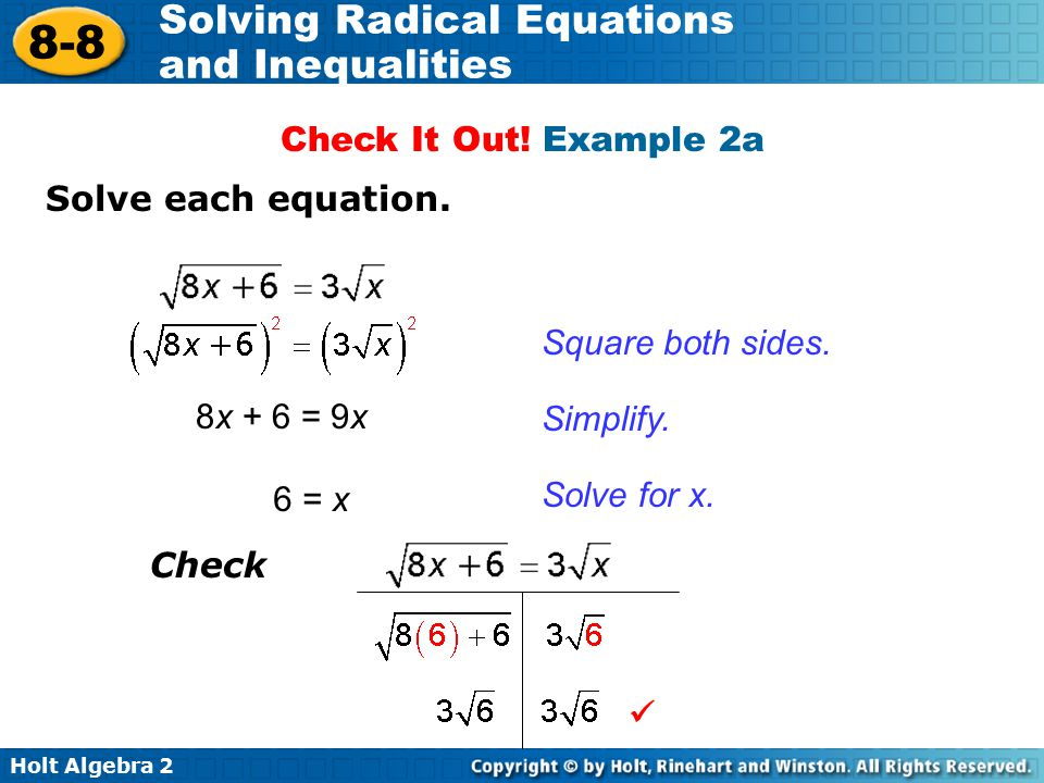Check It Out! Example 2a Solve each equation. Square both sides. 8x + 6 = 9x. Simplify. 6 = x. Solve for x.