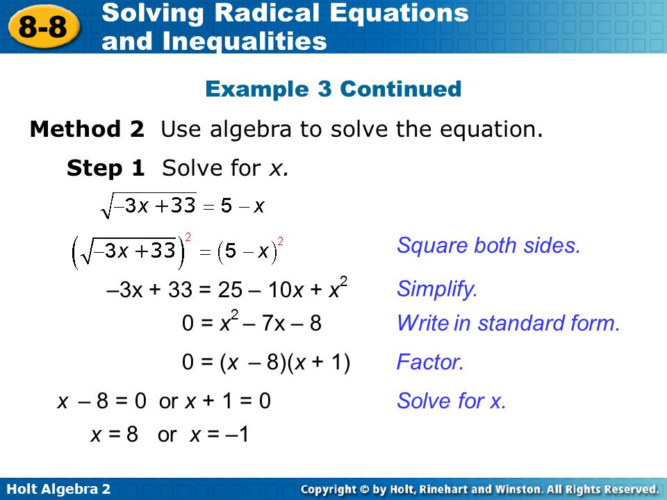Example 3 Continued Method 2 Use algebra to solve the equation. Step 1 Solve for x. Square both sides.