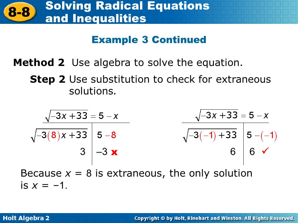 Example 3 Continued Method 2 Use algebra to solve the equation. Step 2 Use substitution to check for extraneous solutions.