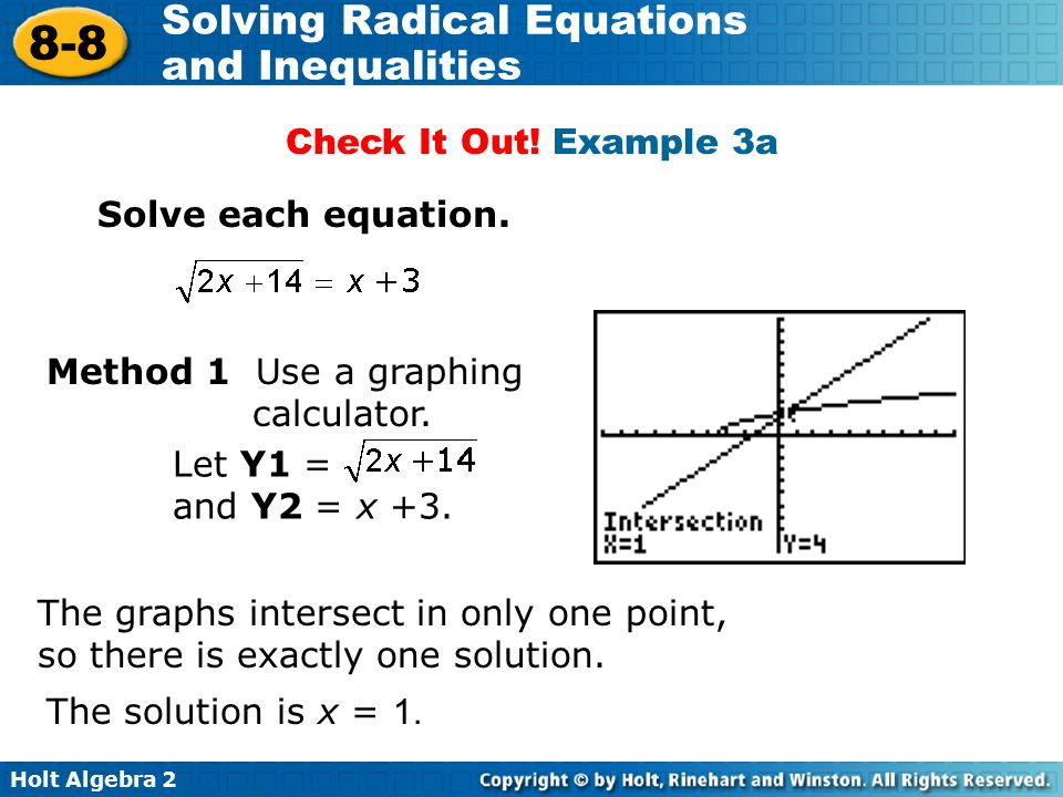 Check It Out! Example 3a Solve each equation. Method 1 Use a graphing calculator. Let Y1 = and Y2 = x +3.