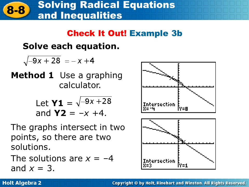 Check It Out! Example 3b Solve each equation. Method 1 Use a graphing calculator. Let Y1 = and Y2 = –x +4.