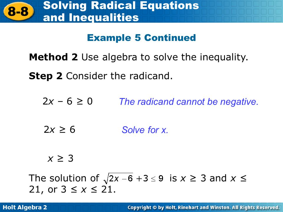 Example 5 Continued Method 2 Use algebra to solve the inequality. Step 2 Consider the radicand. 2x – 6 ≥ 0.