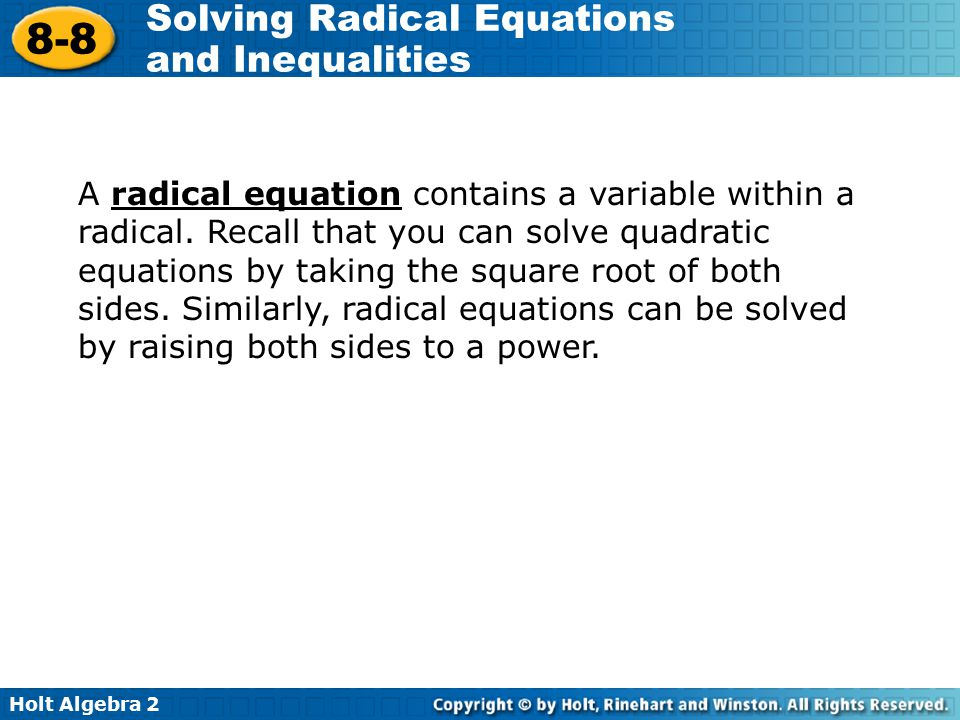 A radical equation contains a variable within a radical