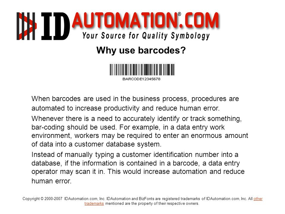Why use barcodes When barcodes are used in the business process, procedures are automated to increase productivity and reduce human error.