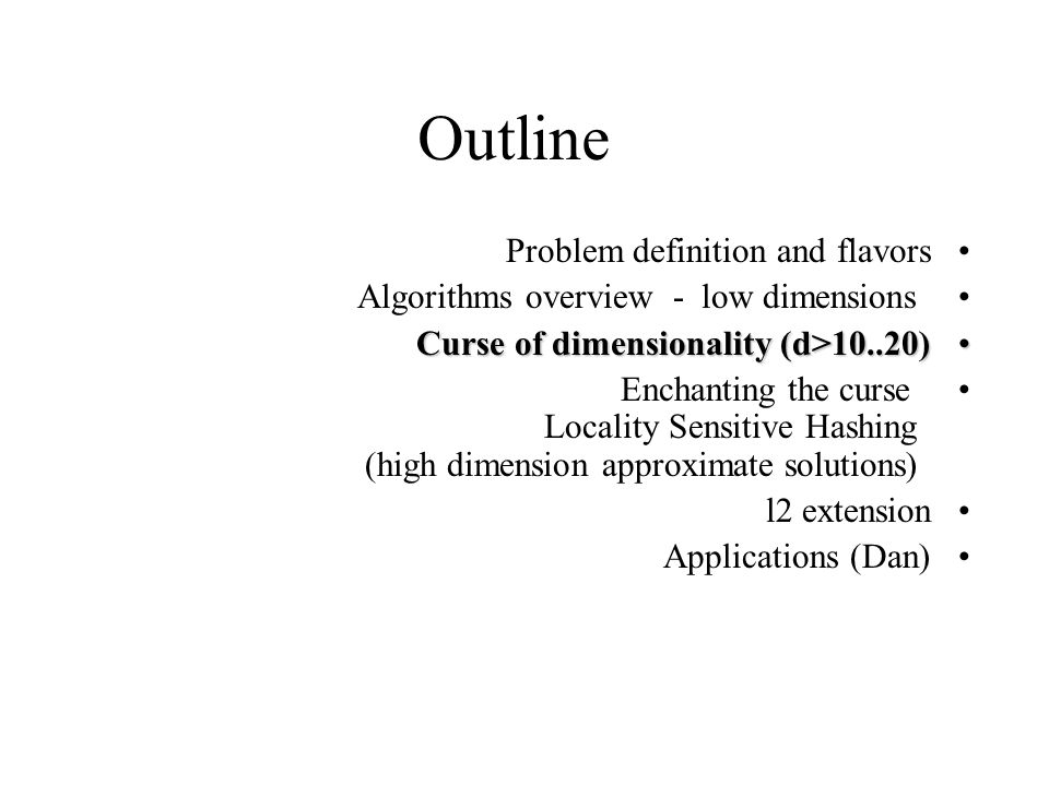 Outline Problem definition and flavors