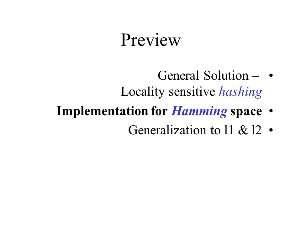 Preview General Solution – Locality sensitive hashing