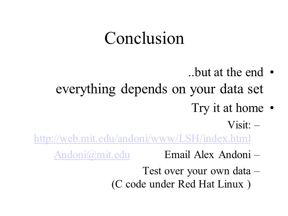 Conclusion ..but at the end everything depends on your data set