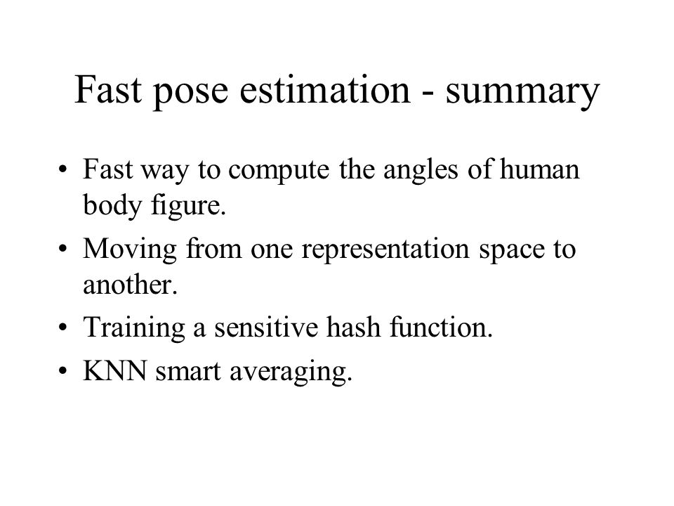 Fast pose estimation - summary