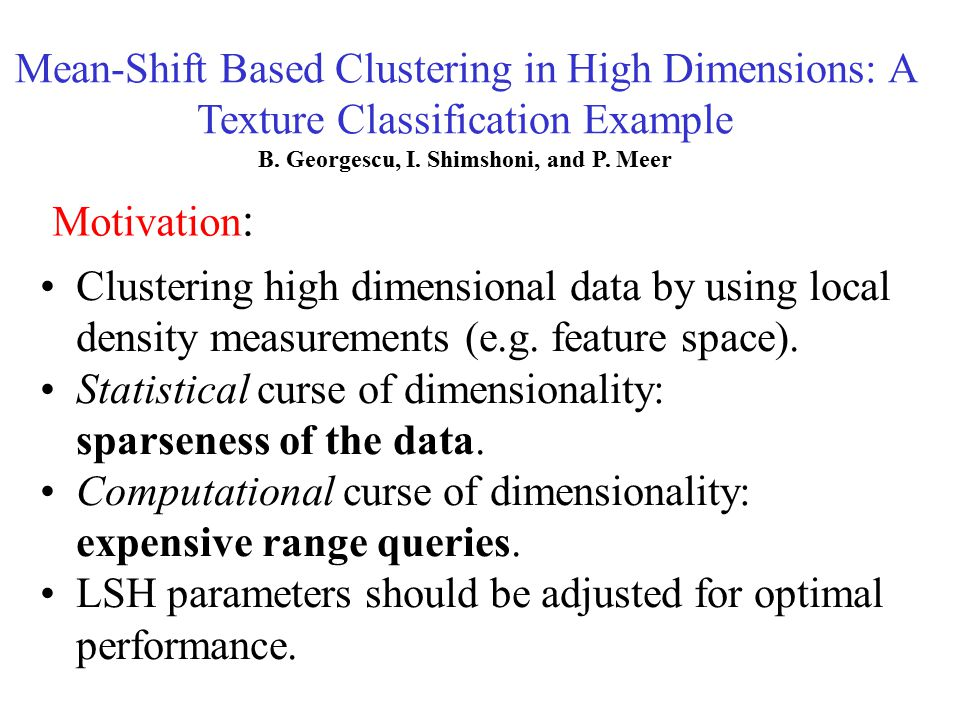 Statistical curse of dimensionality: sparseness of the data.