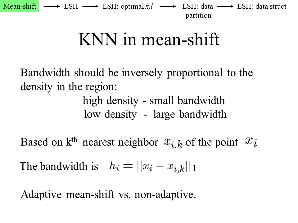 KNN in mean-shift Bandwidth should be inversely proportional to the