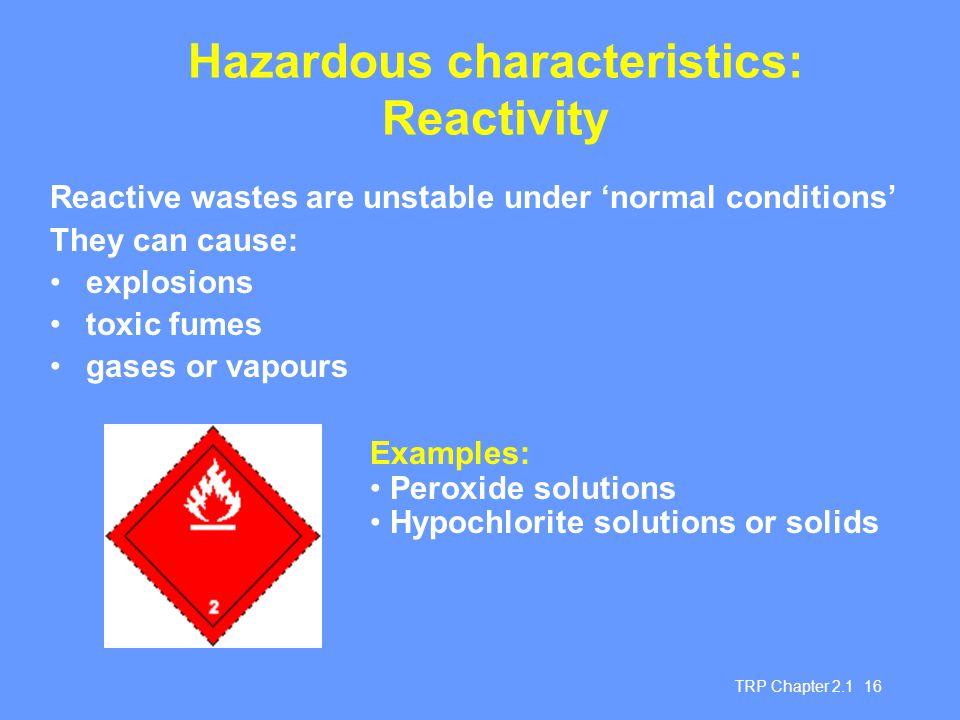 Hazardous characteristics: Reactivity