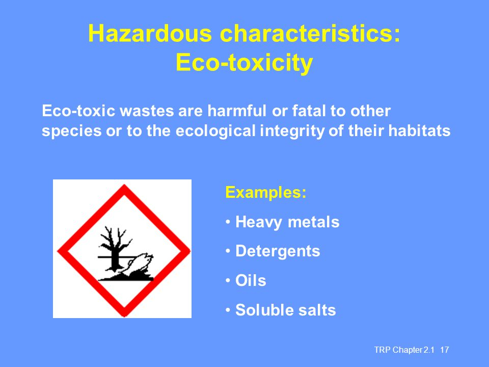 Hazardous characteristics: Eco-toxicity