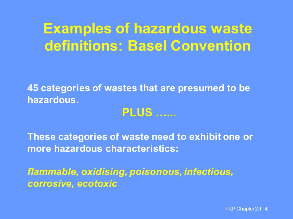 Examples of hazardous waste definitions: Basel Convention
