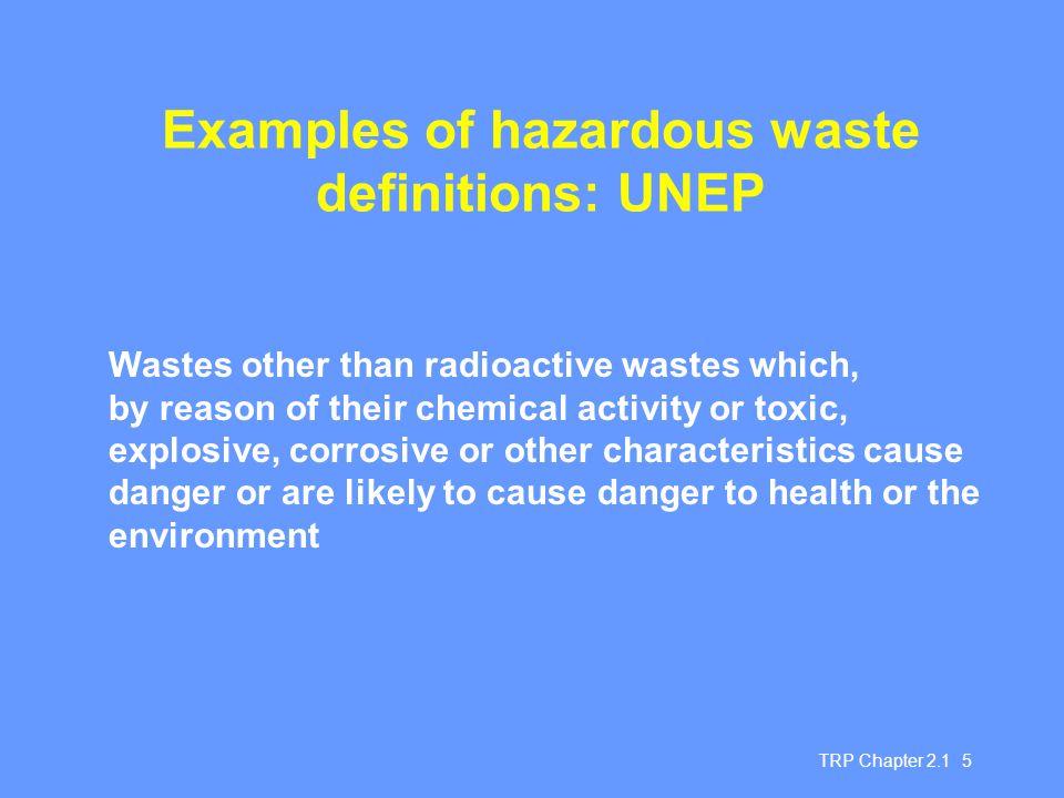 Examples of hazardous waste definitions: UNEP