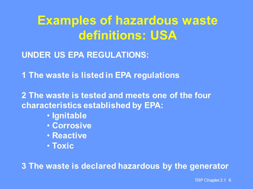 Examples of hazardous waste definitions: USA