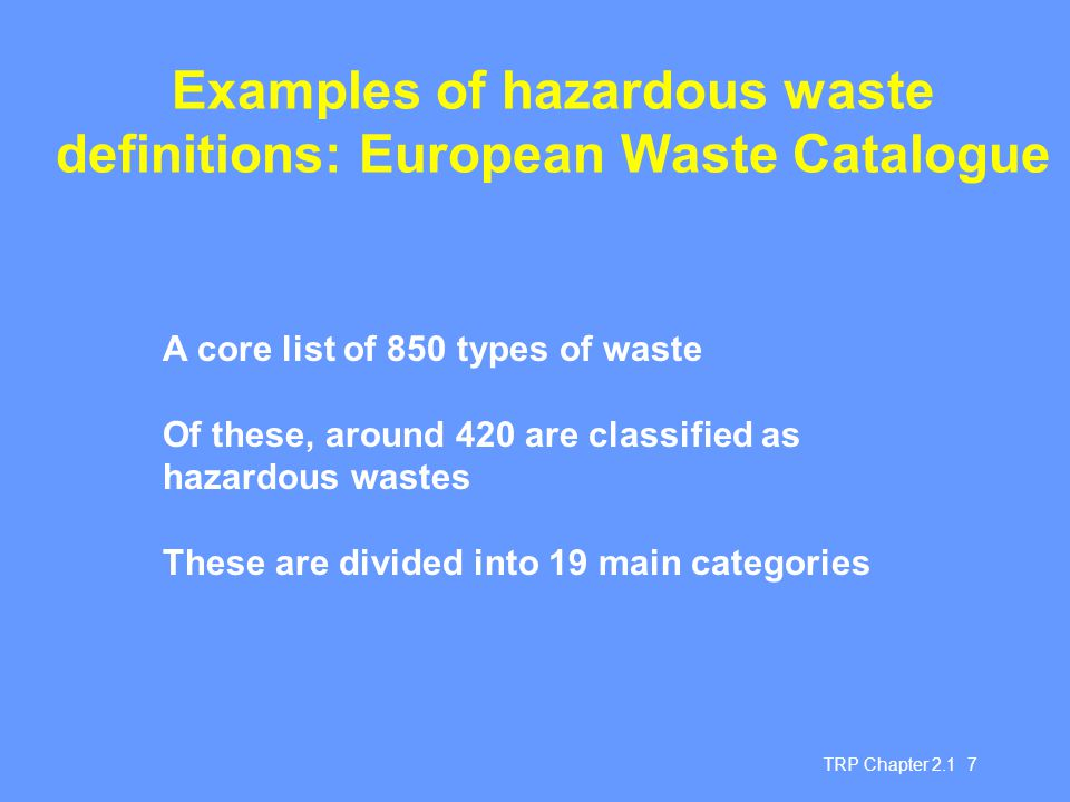 Examples of hazardous waste definitions: European Waste Catalogue